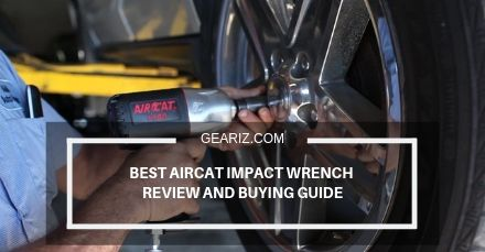BEST AIRCAT IMPACT WRENCH REVIEW AND BUYING GUIDE FEATURE IMAGE