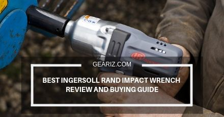 BEST INGERSOLL RAND IMPACT WRENCH REVIEW AND BUYING GUIDE FEATURE IMAGE