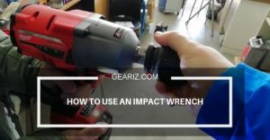 HOW TO USE AN IMPACT WRENCH FEATURE IMAGE